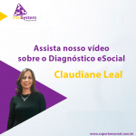 Claudiane Leal – Diagnóstico do eSocial
